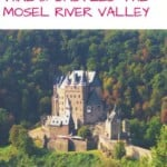 A perfect weekend in Germany: the Mosel River Valley | What To Do in Moselle Valley: hiking, river cruises and castles incl Burg Eltz | Riesling Wine Tasting | Map #mosel #moselvalley #cruise #germany #wine #vineyards #castle #hiking #unesco #cochem
