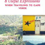 Discover 8 Useful Expressions when traveling to Cape Verde islandsl Leran how to order food, say hey! in creole and explore the beauty of these islands during your holiday.