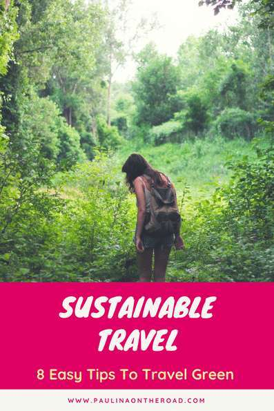 How to travel sustainable and respect the environment? | Easy Ways to do Sustainable and Responsible Tourism | Selection of green travel tips and ideas.