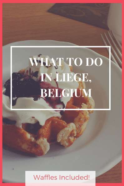 What to do in Liege, Belgium. Discover a less know town in Belgium, in the part of Wallonia. Where to eat the best waffles and where to find the most scenic spots. The best day trip from Brussels