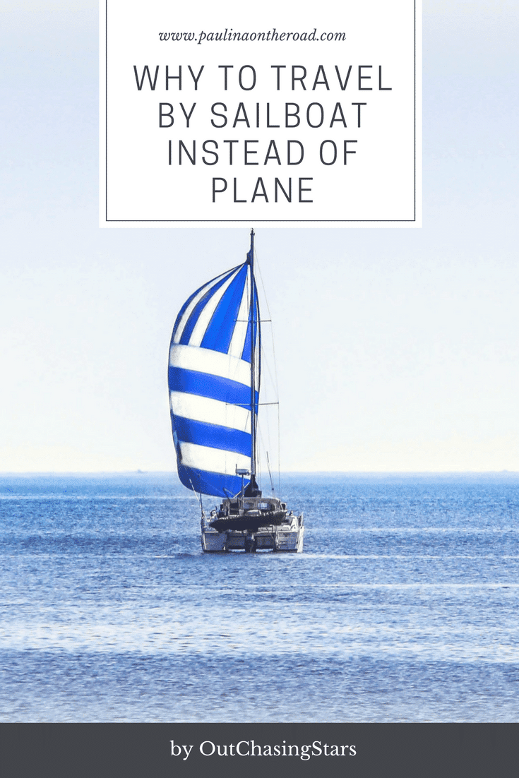 7 Reasons To Travel By Sailboat Instead Of A Plane Travel Blog In