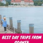Want to go on a day trip from Gdansk, Poland? Explore the prettiest travel destinations near Gdansk with these fantastic day trips! Includes Sopot, Gdynia, hiking and a map! #gdansk #poland #europe #pomerania #gdynia #sopot #nationalparks #hiking #sanddunes #maritime