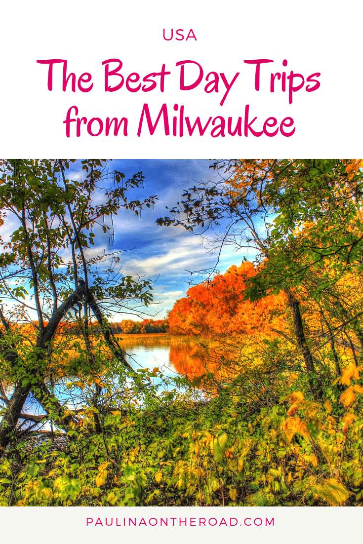 Best Day Trips From Milwaukee Wisconsin Wisconsin