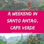 Are you heading to the greenest island of Cape VErde? Santo Antao, Cabo Verde is a paradise for hikers and nature lovers. Discover the best things to do on Cape Verde island Santo Antao. #capeverde #caboverde #santoantao