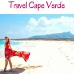 The Ultimate Guide to visit Cape Verde including flights, ferries between islands, the best hotels in Cape Verde, the top beaches in Cabo Verde and where to hike. Explore the diversity of the archipelago, every island is a different world! #caperverde #wintersun #caboverde #beach #hiking
