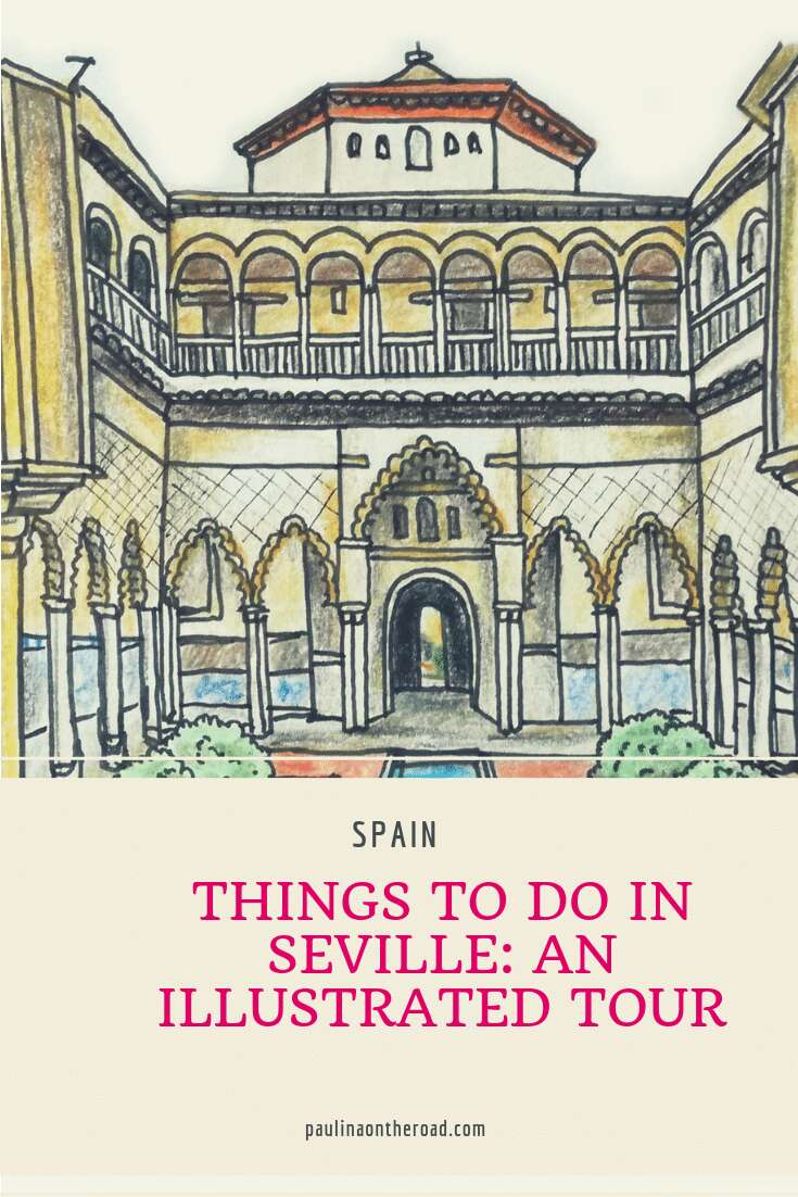 Things To Do in Seville, Andalucia. Discover Sevilla with a walking tour from illustrator's view. Explore the best attractions in Seville, best tours and sights. And of course tasty tapas bars in Spain. #seville #sevilla #tapas #spain