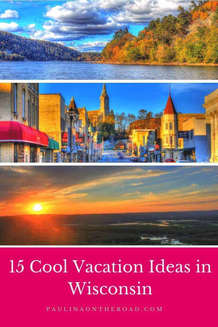 Get inspired for your Wisconsin Holiday with these 15 cool Wisconsin Vacation Ideas including romantic getaways in Wisconsin, vacation day trips from Milwaukee, city trip to Madison or Wisconsin Vacation Ideas with Kids and of course Wisconsin Dells. Let's hit the road! #wisconsin #usa #vacationideas