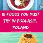 Are you looking for traditional Polish food from Podlasie region? This post gives the food you must eat when traveling to Poland and Polish recipes. Be ready to explore Poland food recipes from the remote Podlasie area in Eastern Poland incl. cold borscht soup, typical Poland pierogis and potato dumplings from Poland. Authentic Polish Food for the foodie in you! #poland #polishfood #polishrecipes #polishfoodtraditional #dumplings #pierogi #polandfood #polishpierogi #borscht #borschtsoup #worldfood