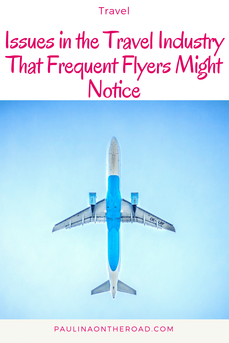 Issues in the Travel Industry That Frequent Flyers Might Notice: from Instagram Envy to Airport reliability. What causes the biggest issues in the travel sector? #travel #airport #instagram