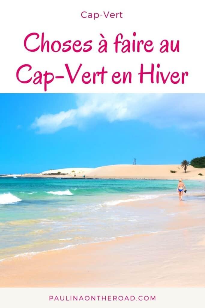 Un guide des vacances au Cap-Vert en hiver : quelle est la meilleure île du Cap-Vert, les meilleures plages du Cap-Vert, la randonnée et comment passer Noël au Cap-Vert. Partir au soleil en hiver? Faire des vacances au Cap-Vert est parfait car les iles capverdiennes profitent de temperatures chaude! Decourez les plages du Cap-Vert et aussi les sentiers de randonnées au Cap-Vert y compris Santo Antao ou Fogo. #capvert #vacanceshiver #hiver #soleil #ilesal #ileboavista #quefaireaucapvert #noel