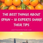 Are you wondering what is Spain known for? 10 Experts and Top Spain Travel Blogger share what to do in Spain and what their favorite things to do in Spain are. #spain #travelblogger #whatisspainknownfor #whattodoinspain #europetravel #visitspain #spanishfood
