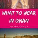 Are you wondering what to pack for Oman? This complete Oman packing list gives an insight on the traditional Oman dress, what to wear in Oman and how to dress in a conservative country. #oman #middleeast #muscat# packinglist #omanpackinglist #visitoman #middleeasterntravel #whattowear #whattopack #middleeastpackinglist #conservativecountry