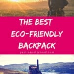 Looking for sustainable backpacks? A guide to the best eco-friendly travel backpacks made from recycled material including sustainable hiking backpacks and laptop backpacks. #sustainable #backpack #sustainablebackpacks #recycling #recycledmaterial #ecofriendlyfashion #ecofriendlybackpack #ecofriendly #ecoconscious #waterresistant