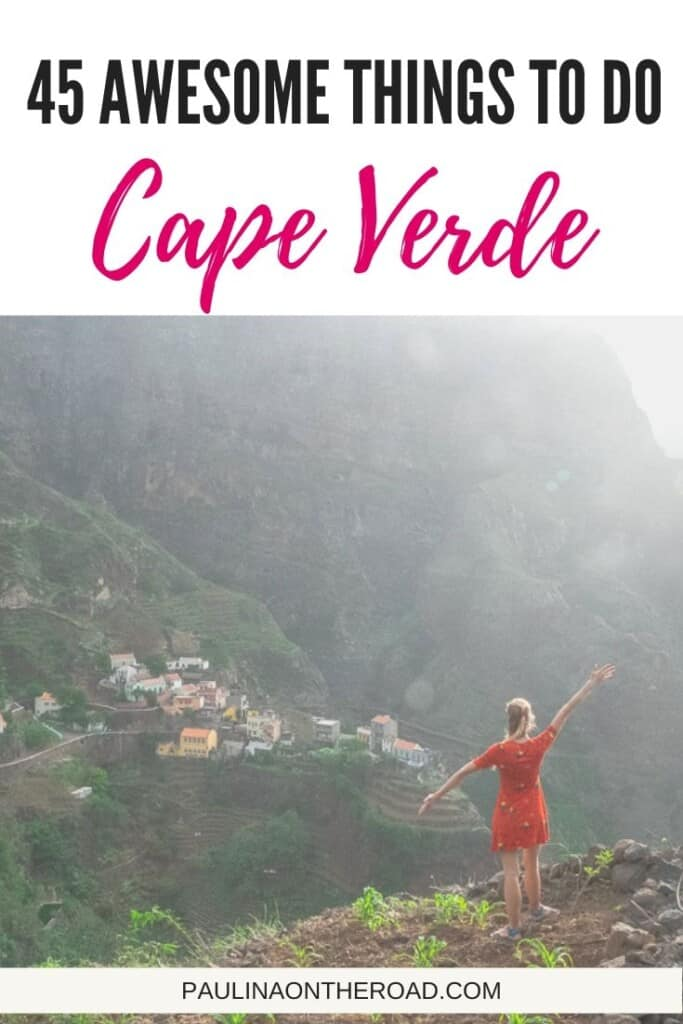 Wondering what to do in Cape Verde? A complete list with the best things to do in Cape Verde. Explore the secret places in Cabo Verde! #caboverde #capeverde #capvert #salisland #boavista #santoantao