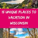 Planning a vacation in Wisconsin? Explore a list with unique places for Wisconsin getaways for your best Wisconsin summer vacation or family vacation in Wisconsin. What are your favorite places to visit in Wisconsin for a perfect getaway in Wisconsin? #wisconsin #vacationwisconsin #placestovisitwisconsin #wisconsingetaway #wisconsin #staycation #ussatravel #staycationusa #familystaycationwisconsin
