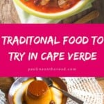 Looking for Cape Verdean recipes or tradtional food from Cape Verde? Find a list with the best Cape Verde food to eat in Cape Verde incl. cachupa, pastel, and desserts. + Recipes! #capeverde #capeverdefood #caboverde #caboverdefood #cachupa #pastel #grogue #capvert