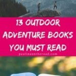 Looking for great Outdoor Adventure Books? This is the ultimate list with the best Best Outdoor Adventure Books you must read. Inspiring true stories of real people surviving in the great outdoors incl. amazing outdoor photography. #mustread #outdooradventure #outdooradventurebooks #outdoors #outdoortravel #adventuretravel #outdooradventurequotes #outdoorquotes #outdoorphotography