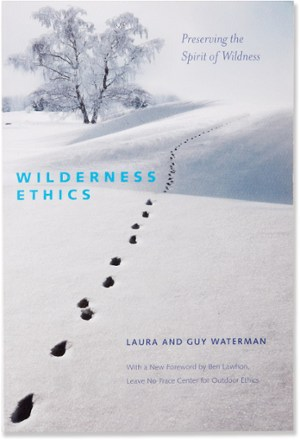 Wilderness Ethics: Preserving the Spirit of Wildness - Second Edition | REI Co-op