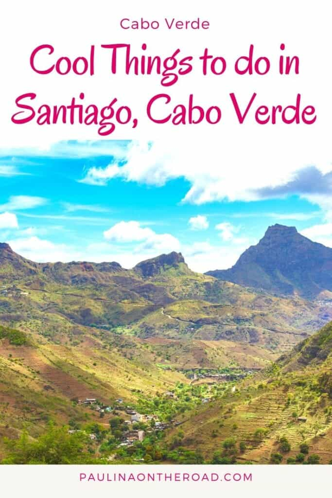 Wondering about things to do in Santiago, Cape Verde? Find a hand-picked selection of attractions to see in Santiago island, Cape Verde with the best places to stay, things not to miss, best restaurants for Cape Verdean food and hiking trails in Santiago, Cape Verdean islands. #santiago #santiagocapeverde #santiagoisland #islandtour #capeverde #caboverde #capeverdeanislands #africa #hiking