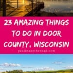 Are you looking for things to do in Door County, Wisconsin? A full guide on attractions in Door County, WI with the best activities in Door County during summer or fall foliage places in Door County. Green Bay, Sturgeon Bay and Fish Creek are great places to do visit in Door County. #wisconsin #doorcounty #doorcountywi #doorcountyphotography #doorcountywinter #doorcountywisconsin #usa #wineries #hiking #kayaking