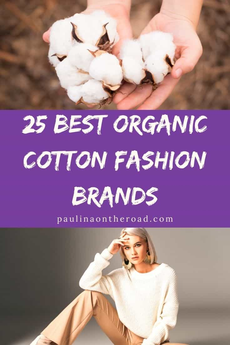 Are you looking for the best organic cotton brands? In this complete guide, you'll find a hand-picked selection of great organic cotton clothing for women and men! Organic cotton fabric is not only gentler to the skin but it's also eco-friendly and a great example of sustainable fashion. Find also organic cotton dresses and organic cotton clothes for men and tips for organic cotton yarn. #organic #organiccotton #ecofriendly #sustainable #sustainablefashion #ecofriendlyfashion #ecofashion