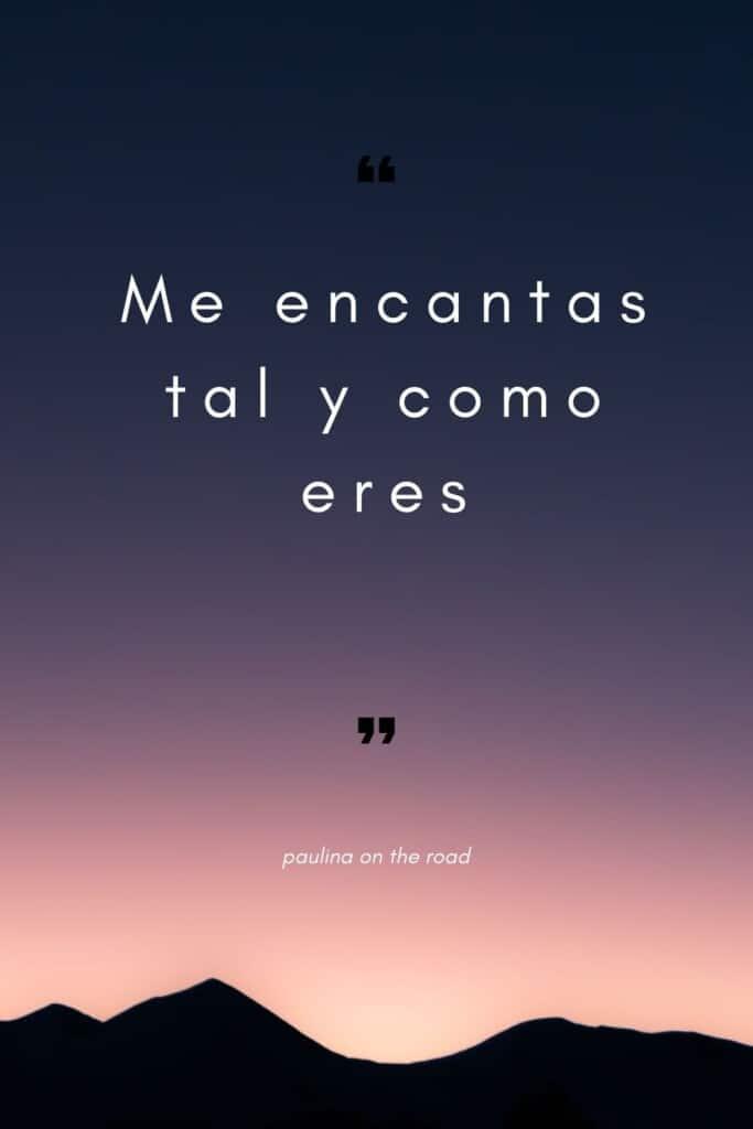 romantic spanish phrases (1), Me encantas tal y como eres