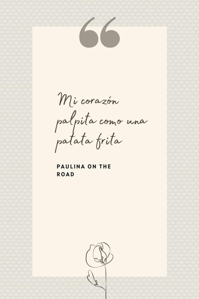 romantic spanish phrases (2), Mi corazón palpita como una patata frita