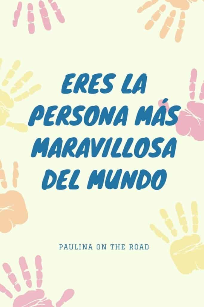 romantic spanish phrases (3), Eres la persona más maravillosa del mundo