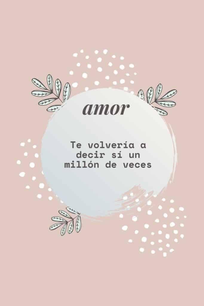 romantic spanish phrases (5), Te volvería a decir sí un millón de veces