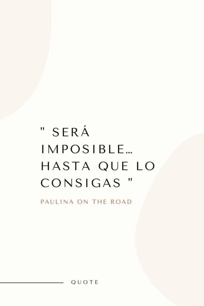 Será imposible... hasta que lo consigas, positive quotes in spanish