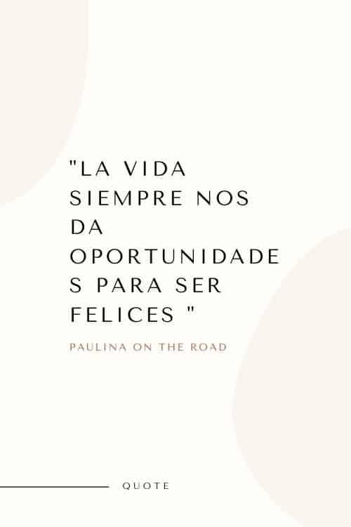 La vida siempre nos da oportunidades para ser felices