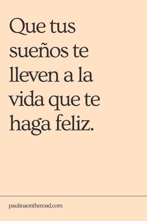 spanish quotes about life, que los suenos se realizen