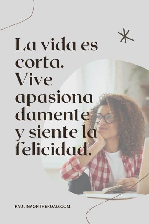 spanish quotes about life, la vida es corta