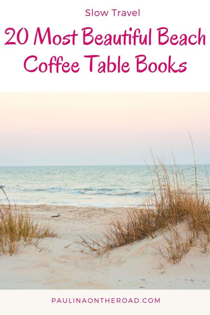 Are you looking for the best beach coffee table books? This is a handpicked selection with the best coastal coffee table books and beautiful coffee table books for sea lovers. If you're looking for coffee table book decor ideas, this selection of beach coffee table books will enlighten your days. They come with their very own coffee table books aesthetic and are perfect to travel away to the sea from your armchair. #beach #coffeetablebooks #beachcoffeetravelbook #travelbook