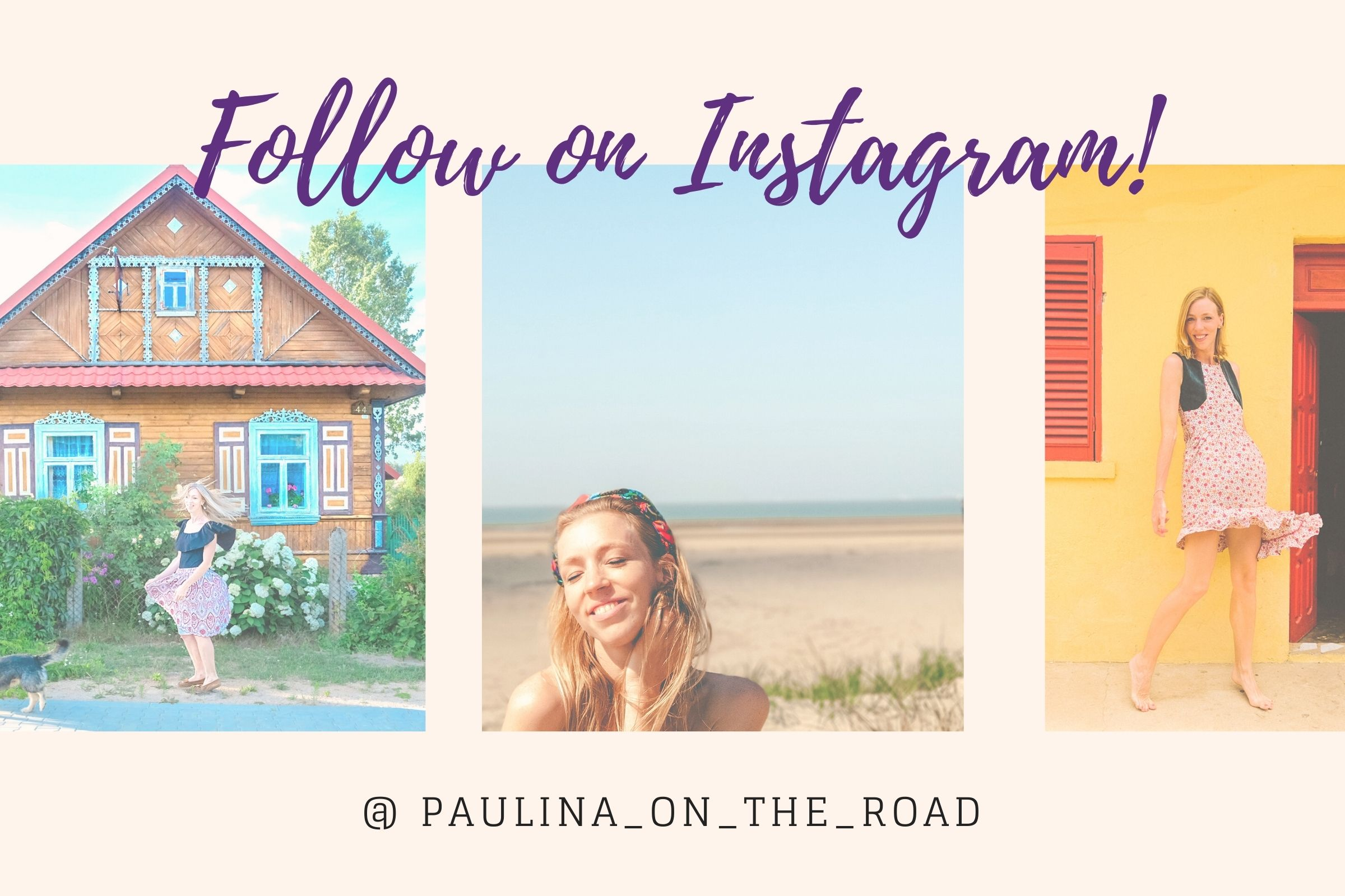 Follow on Instagram paulina on the road