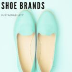 What if I told you that every day when you walk, you leave behind harmful chemicals, which are harming both humans and wildlife? Fortunately, more and more shoe companies are turning to ethical practices. Here are some of the best sustainable shoe brands no matter your budget or style. From activewear to high fashion these ethical shoe companies have you covered! #Shoes #Footwear #Sustainability #SustainableShoes #EthicalShoes #Vegan #VeganShoes #EthicalFootwear #RecycledShoes #ResponsiblyMade