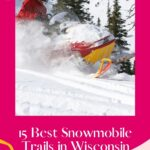 No winter getaway to Wisconsin is complete without snowmobiling! Luckily, the Wisconsin snowmobile trails are absolutely amazing! This guide to the best snowmobile trails in Wisconsin will help you plan your winter vacation accordingly. Includes all the best snowmobile trails in Northern and Central Wisconsin, the best time to go, and where to stay! #Snowmobiling #Wisconsin #SnowmobileTrails #WinterGetaway #Snowmobiles #WisconsinSnowmobileTrails #WinterTrips #Winter #WisconsinWinter #DoorCounty